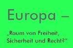 RAV-Reader Europa - Raum von Freiheit, Sicherheit und Recht?