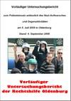 Vorläufiger Untersuchungsbericht der Oldenburger Rechtshilfe zum polizeilichen Messereinsatz gegen Antifas am 05.07.2008